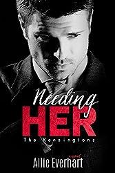 Needing Her (The Kensingtons Book 1)