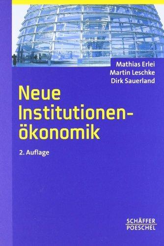 Neue Institutionenökonomik by Mathias Erlei (2007-05-10)