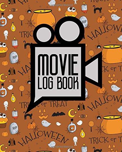 Movie Log Book: Diary Movies List, Journal Movie, Film History Book, Movie Journal, Cute Halloween Cover (Movie Log ()