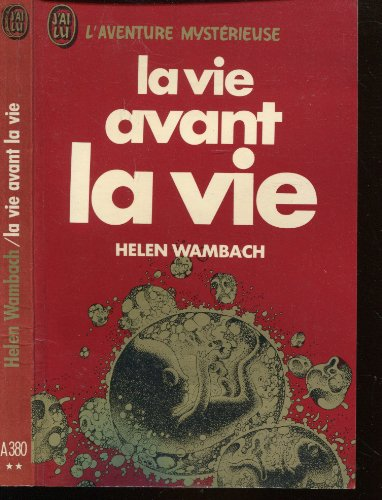 La Vie avant la vie par Helen Wambach