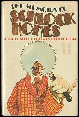 The memoirs of Schlock Homes: (a Bagel Street dozen) by Robert L Fish (1974-08-01)