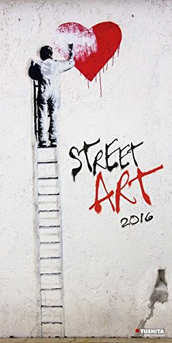Street Art 2016: Kalender 2016 (Dcor Calendars) (Decor 30x60)