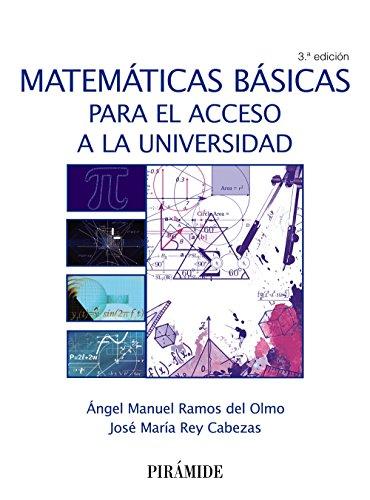 Matemáticas básicas para el acceso a la universidad (Ciencia Y Técnica) por Ángel Manuel Ramos del Olmo