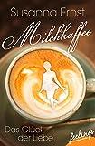 Milchkaffee – Das Glück der Liebe: Roman