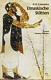 Etruskische Stätten - D.H. Lawrence