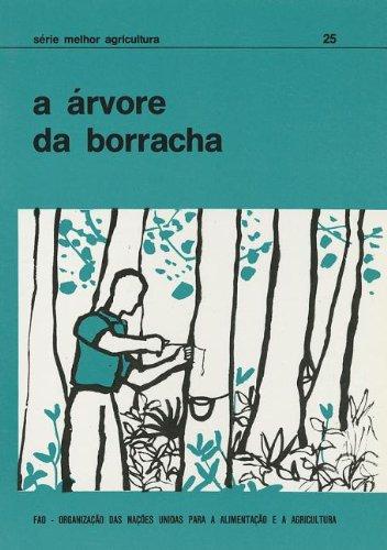 A Arvore Da Borracha (Serie Melhor Agricultura) (Série Melhor Agricultura) por Food and Agriculture Organization of the United Nations
