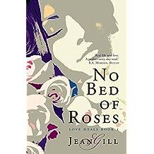 No Bed of Roses (Love Heals Book 1)