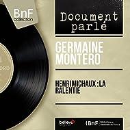 Henri michaux : La ralentie (Mono version)