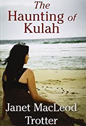 The Haunting of Kulah by Janet MacLeod Trotter (2013-11-01)