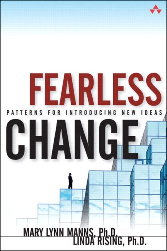 Fearless Change: Patterns for Introducing New Ideas: Introducing Patterns into Organizations