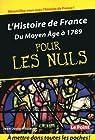 L'Histoire de France pour les Nuls : Du Moyen Âge à 1789  par Julaud