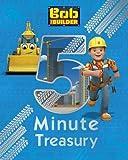 Bob the Builder 5-Minute Treasury by Parragon Books Ltd