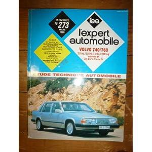 Revue technique expert automobile : Volvo 740 760 2.0i et turbo 2.3i, essence et diesel 2.4d 2.4td