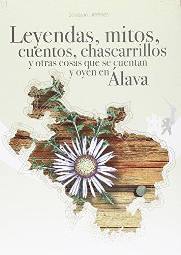Leyendas, mitos, cuentos, chascarrillos y otras cosas que se cuentan y oyen en Álava