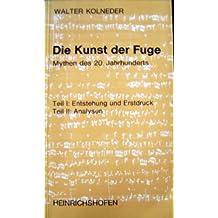 Die Kunst der Fuge: Ein Mythos des 20. Jahrhunderts (Taschenbücher zur Musikwissenschaft)