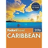 Fodor's Caribbean 2016 (Full-color Travel Guide)