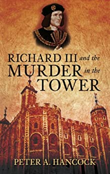Richard III and the Murder in the Tower by [Hancock, Peter A]