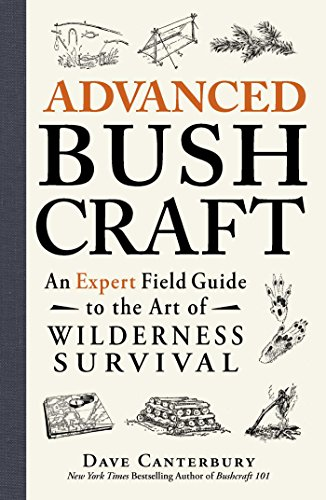 Advanced Bushcraft: An Expert Field Guide to the Art of Wilderness Survival (English Edition)