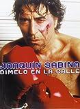Joaquin Sabina: Dimelo en la Calle