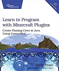 Learn to Program with Minecraft Plugins: Create Flaming Cows in Java Using CanaryMod by Hunt, Andy (2014) Paperback
