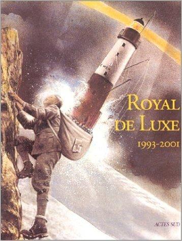 Royal De Luxe 1993 2001 [Pdf/ePub] eBook