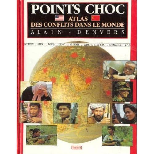 Points choc. atlas des conflits dans le monde