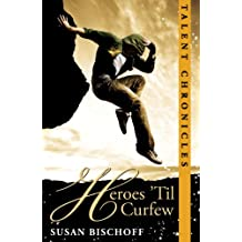 Heroes 'Til Curfew (Talent Chronicles Book 2) (English Edition)