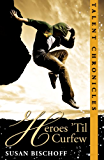 Heroes 'Til Curfew (Talent Chronicles Book 2)