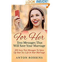 Save Your Relationship: Text Messages That Will Save Your Marriage: 100 Sexy Text Messages To Spice Up Your Sex life In Your Relation (Texting messages,Relationship,Romance,Marriage,Divorce ... back,get your ex back,the no contact rule)