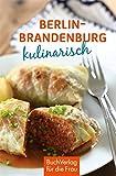 : Berlin & Mark Brandenburg kulinarisch (Minibibliothek)