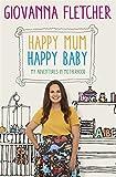 Happy Mum, Happy Baby: My adventures into motherhood (Hardcover)