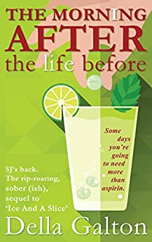 The Morning After The Life Before (Ice And A Slice Book 2) by [Galton, Della]