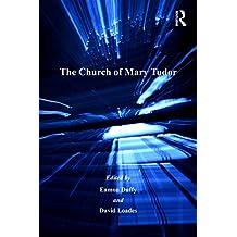 The Church of Mary Tudor (Catholic Christendom, 1300-1700)