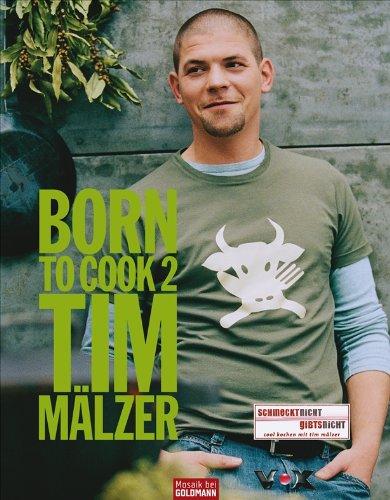 Buchseite und Rezensionen zu 'Born to Cook II' von Tim Mälzer