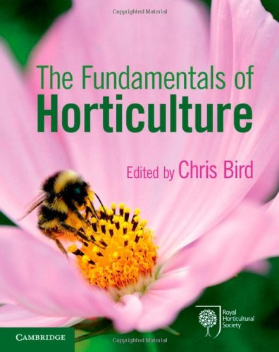 The Fundamentals of Horticulture: Theory and Practice by Chris Bird (Editor) (24-Apr-2014) Paperback