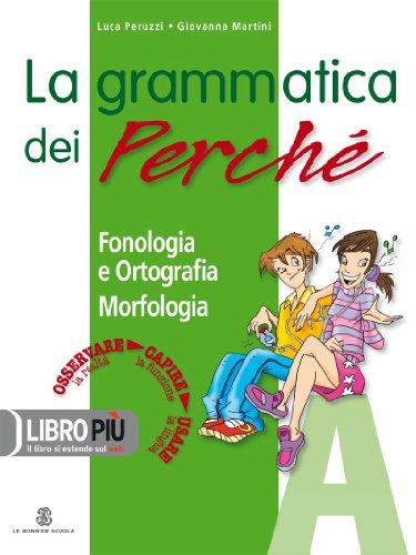 La grammatica dei perch. Per la Scuola media. Con CD-ROM