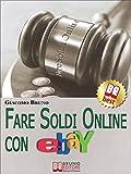 Programma di Fare Soldi Online con EbayGuida Strategica per Guadagnare Denaro su Ebay con gli Annunci e le Aste OnlineCOME VINCERE TUTTE LE ASTE SU EBAY PAGANDO IL MINIMOScoprire come funziona eBay per vincere tutte le aste.Come puoi ottenere...