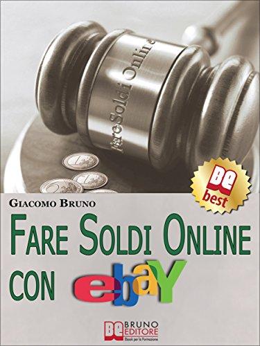 fare-soldi-online-con-ebay-guida-strategica-per-guadagnare-denaro-su-ebay-con-gli-annunci-e-le-aste-