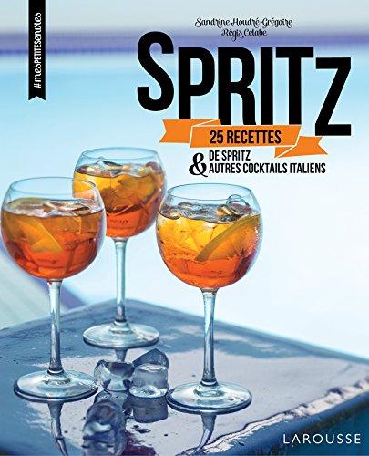 Spritz : 25 recettes de spritz et autres cocktails italiens (Mes petites envies) par Sandrine Houdré-Grégoire