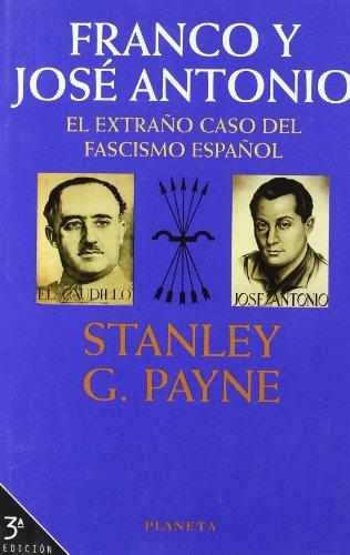 Franco y José Antonio : el extraño caso del fascismo español (Marcial Pons) (Franco Stanley Payne)