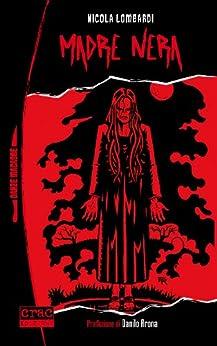 Madre nera (Danze macabre Vol. 1) di [Lombardi, Nicola]