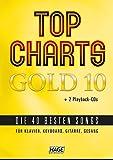 Top Charts Gold 10 (mit 2 CDs): Die 40 besten Songs für Klavier, Keyboard, Gitarre und Gesang