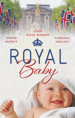 Royal Baby: Forced Wife, Royal Love-Child / Cavelli's Lost Heir / Prince of Montéz, Pregnant Mistress (Mills & Boon Special Releases)