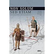 Non solum ... sed etiam: Festschrift für Thomas Fischer zum 65. Geburtstag
