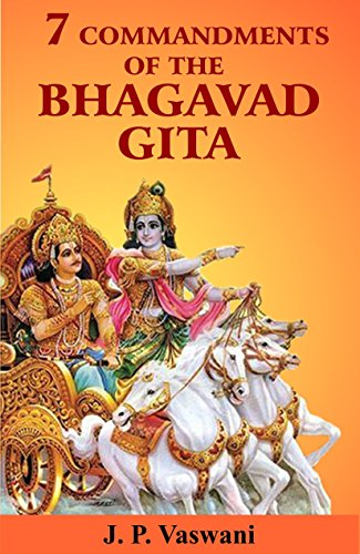7 Commandments of the Bhagavad Gita por J. P. Vaswani