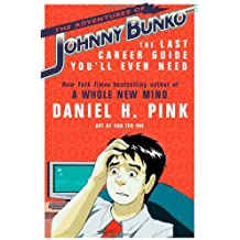 The Adventures of Johnny Bunko: The Last Career Guide You'll Ever Need by Daniel H. Pink (2008-09-04)