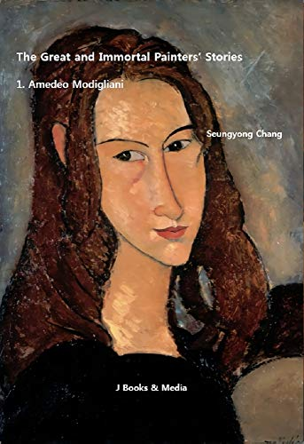 The Great and Immortal Painters' Stories: Amedeo Modigliani (English Edition) -