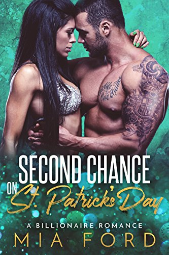 Second Chance on St. Patrick's Day: A Billionaire Romance