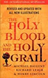 The Holy Blood and The Holy Grail by Michael Baigent (2006-06-06) - Michael Baigent;Richard Leigh;Henry Lincoln