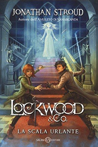 La scala urlante. Lockwood & Co.. Ediz. illustrata